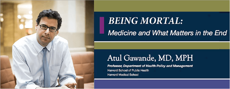 "Screenings and Discussions of ""Being Mortal"" by Atul Gawande"